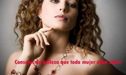 Consejos de belleza que toda mujer debe saber