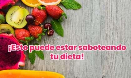 ¡Esto puede estar saboteando tu dieta! A cambiar alimentos.